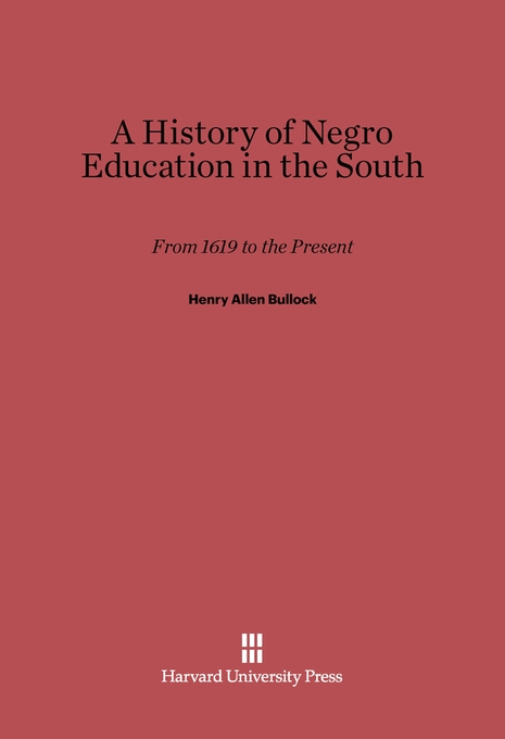 Cover: A History of Negro Education in the South: From 1619 to the Present, from Harvard University Press