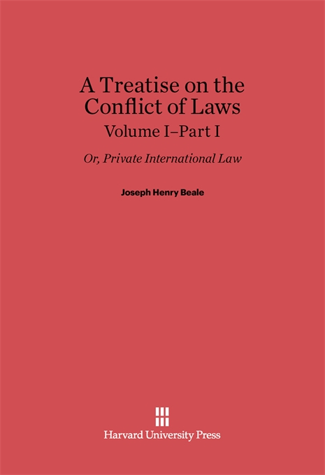 Cover: A Treatise on the Conflict of Laws; or, Private International Law, Volume I: Part I, from Harvard University Press