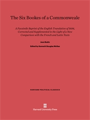 Cover: The Six Bookes of a Commonweale: A Facsimile Reprint of the English Translation of 1606, Corrected and Supplemented in the Light of a New Comparison with the French and Latin Texts