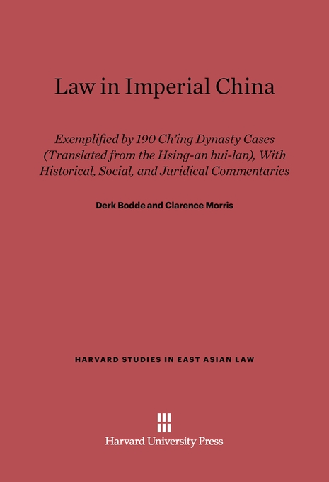 Cover: Law in Imperial China: Exemplified by 190 Ch'ing Dynasty Cases (Translated from the <i>Hsing-an hui-lan</i>), with Historical, Social, and Juridical Commentaries, from Harvard University Press