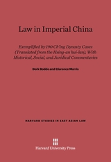 Cover: Law in Imperial China: Exemplified by 190 Ch'ing Dynasty Cases (Translated from the <i>Hsing-an hui-lan</i>), with Historical, Social, and Juridical Commentaries