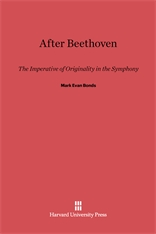 Cover: After Beethoven: The Imperative of Originality in the Symphony