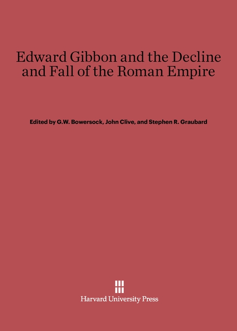 Cover: Edward Gibbon and the Decline and Fall of the Roman Empire, from Harvard University Press