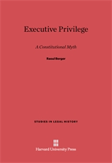 Cover: Executive Privilege: A Constitutional Myth