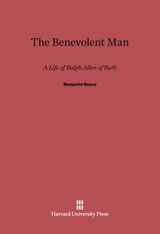 Cover: The Benevolent Man: A Life of Ralph Allen of Bath