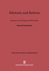Cover: Rhetoric and Reform: Erasmus' Civil Dispute With Luther