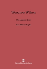 Cover: Woodrow Wilson: The Academic Years