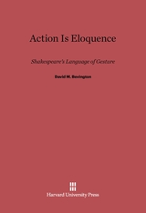 Cover: Action Is Eloquence: Shakespeare's Language of Gesture