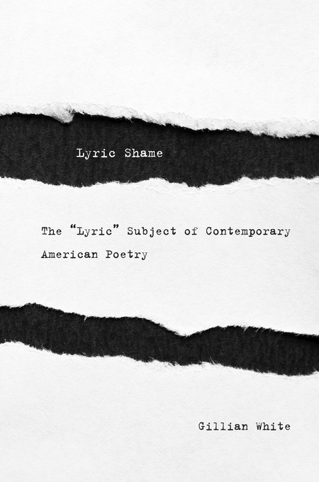 "Cover: Lyric Shame: The ""Lyric"" Subject of Contemporary American Poetry, from Harvard University Press"
