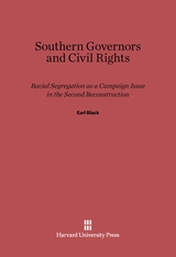 Cover: Southern Governors and Civil Rights: Racial Segregation as a Campaign Issue in the Second Reconstruction
