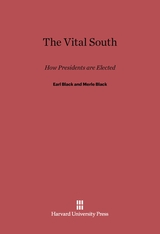 Cover: The Vital South: How Presidents are Elected