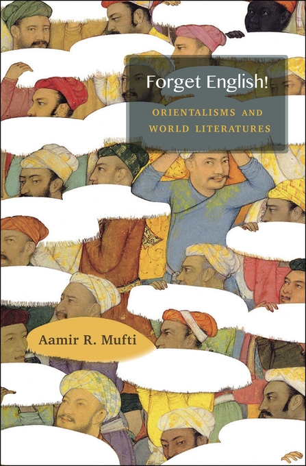 Cover: Forget English!: Orientalisms and World Literatures, from Harvard University Press