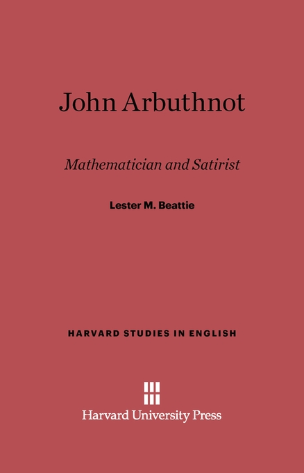 Cover: John Arbuthnot: Mathematician and Satirist, from Harvard University Press