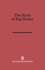 Cover: The Story of Fay House