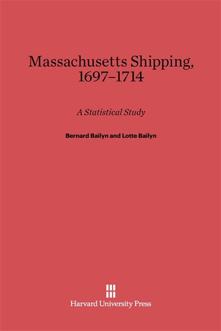 Cover: Massachusetts Shipping, 1697–1714: A Statistical Study, from Harvard University Press