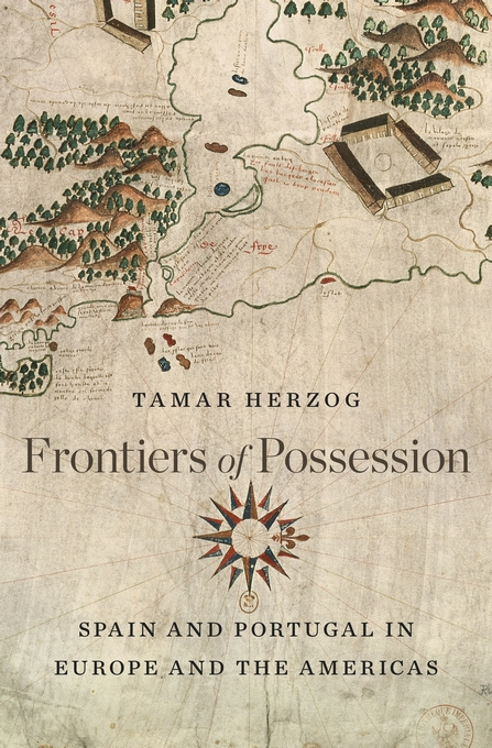 Cover: Frontiers of Possession: Spain and Portugal in Europe and the Americas, from Harvard University Press