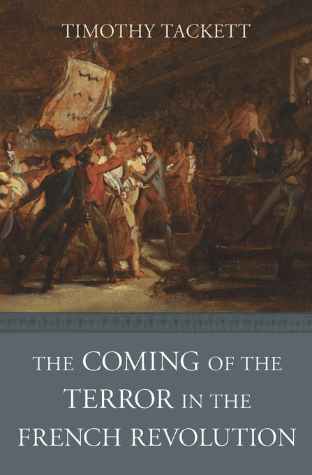 Cover: The Coming of the Terror in the French Revolution, from Harvard University Press