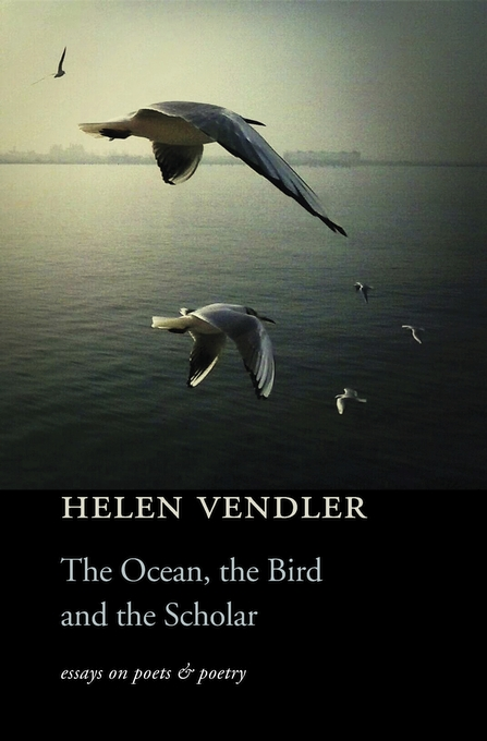 Cover: The Ocean, the Bird, and the Scholar: Essays on Poets and Poetry, from Harvard University Press