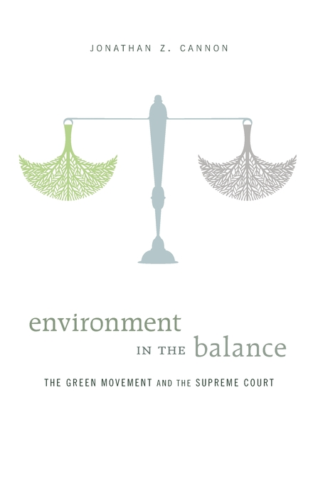 Cover: Environment in the Balance: The Green Movement and the Supreme Court, from Harvard University Press