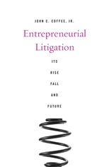 Cover: Entrepreneurial Litigation: Its Rise, Fall, and Future, by John C. Coffee, Jr., from Harvard University Press