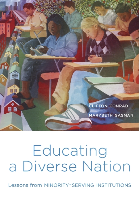 Cover: Educating a Diverse Nation: Lessons from Minority-Serving Institutions, from Harvard University Press