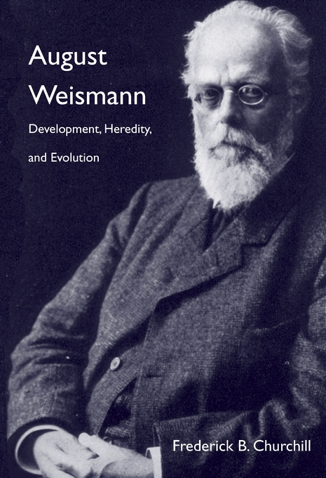 Cover: August Weismann: Development, Heredity, and Evolution, from Harvard University Press