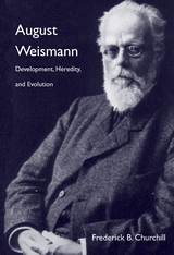 Cover: August Weismann: Development, Heredity, and Evolution
