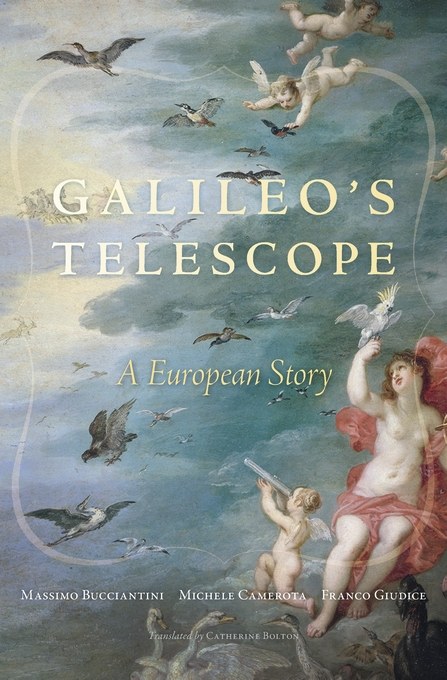 Cover: Galileo's Telescope: A European Story, from Harvard University Press