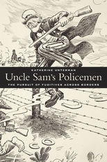 Cover: Uncle Sam's Policemen: The Pursuit of Fugitives across Borders