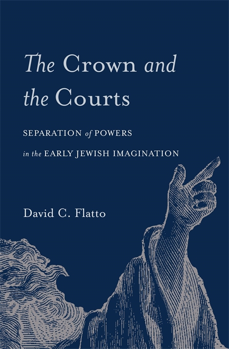Cover: The Crown and the Courts: Separation of Powers in the Early Jewish Imagination, from Harvard University Press