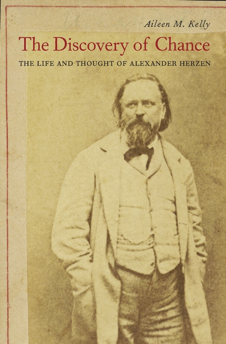 Cover: The Discovery of Chance: The Life and Thought of Alexander Herzen, from Harvard University Press