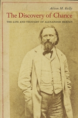 Cover: The Discovery of Chance: The Life and Thought of Alexander Herzen, by Aileen M. Kelly, from Harvard University Press