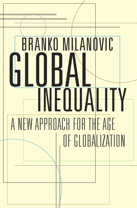 Cover: Global Inequality: A New Approach for the Age of Globalization, from Harvard University Press