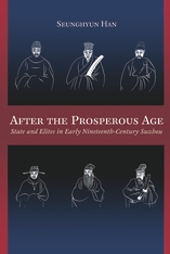 Cover: After the Prosperous Age: State and Elites in Early Nineteenth-Century Suzhou