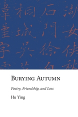 Cover: Burying Autumn: Poetry, Friendship, and Loss
