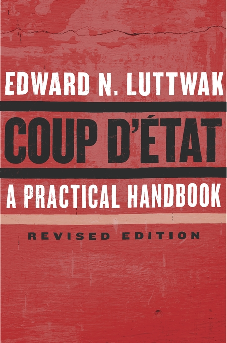 Cover: Coup d'État: A Practical Handbook, Revised Edition, from Harvard University Press