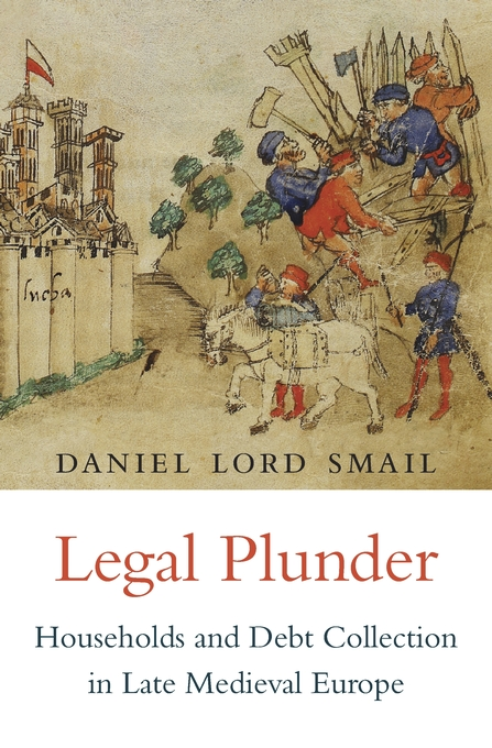 Cover: Legal Plunder: Households and Debt Collection in Late Medieval Europe, from Harvard University Press