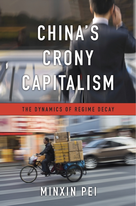 Cover: China's Crony Capitalism: The Dynamics of Regime Decay, from Harvard University Press