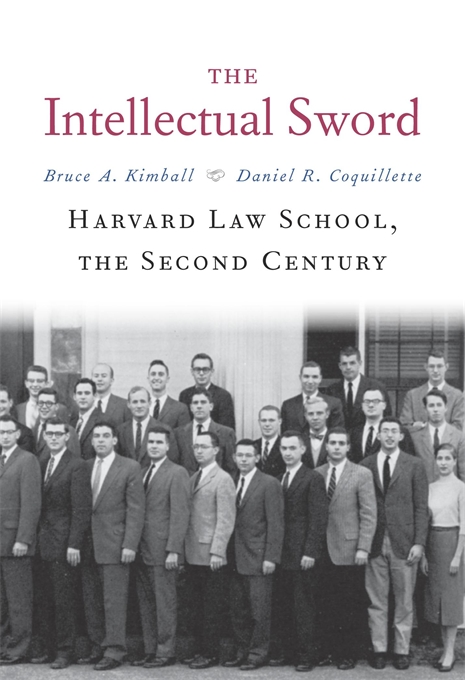 Cover: The Intellectual Sword: Harvard Law School, the Second Century, from Harvard University Press