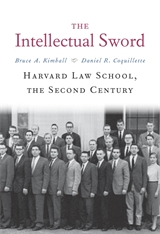 Cover: The Intellectual Sword: Harvard Law School, the Second Century