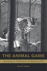 Cover: The Animal Game: Searching for Wildness at the American Zoo
