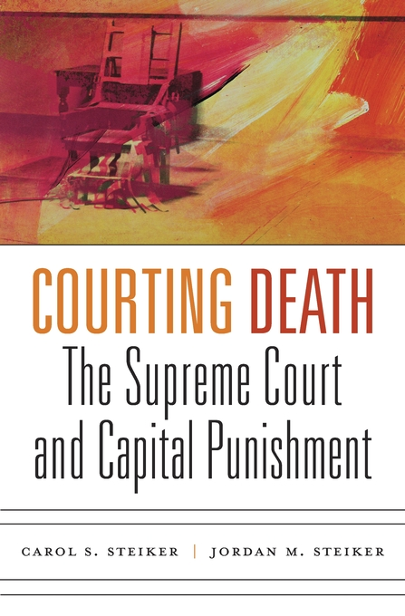 Cover: Courting Death: The Supreme Court and Capital Punishment, from Harvard University Press