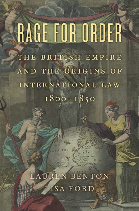 Cover: Rage for Order: The British Empire and the Origins of International Law, 1800–1850, from Harvard University Press