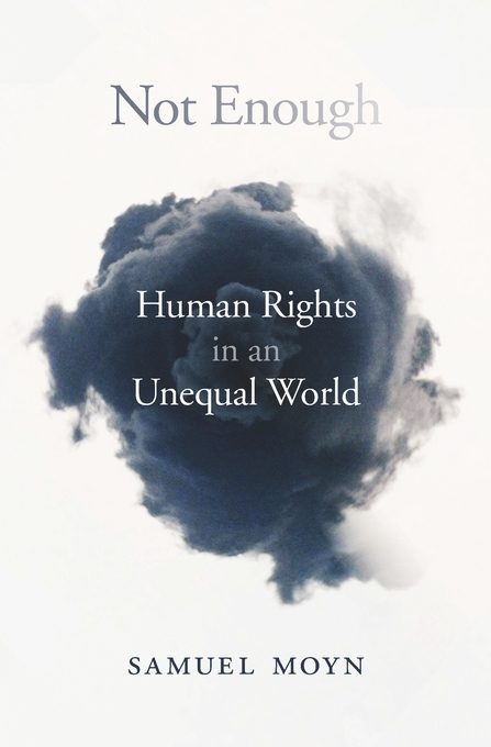 Cover: Not Enough: Human Rights in an Unequal World, from Harvard University Press