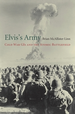 Cover: Elvis's Army: Cold War GIs and the Atomic Battlefield