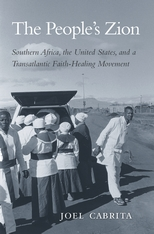 Cover: The People's Zion: Southern Africa, the United States, and a Transatlantic Faith-Healing Movement