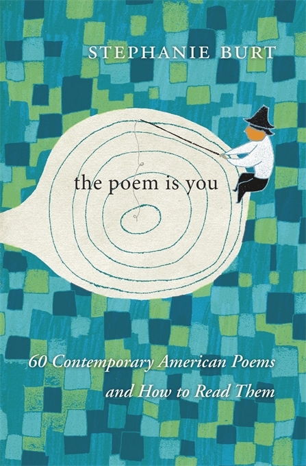 Cover: The Poem Is You: 60 Contemporary American Poems and How to Read Them, from Harvard University Press