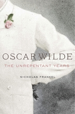 Cover: Oscar Wilde: The Unrepentant Years