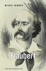 Cover: Flaubert, by Michel Winock, translated by Nicholas Elliott, from Harvard University Press