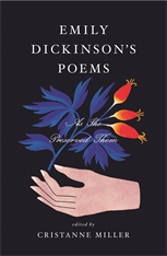 Cover: Emily Dickinson's Poems: As She Preserved Them, by Emily Dickinson, edited by Cristanne Miller, from Harvard University Press